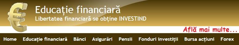 Educație financiară - bănci, asigurări, pensii, fonduri investiții, acțiuni, forex
